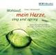 Wohlauf, mein Herze, sing und spring (CD)