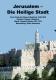 JERUSALEM  Die Heilige Stadt - Klavierauszug MCh (4-stimmig)
